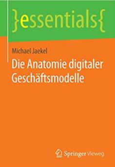 Anatomie digitaler Geschäftsmodelle